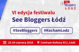 Spotkanie polskich blogerów – See Bloggers Łódź 2018