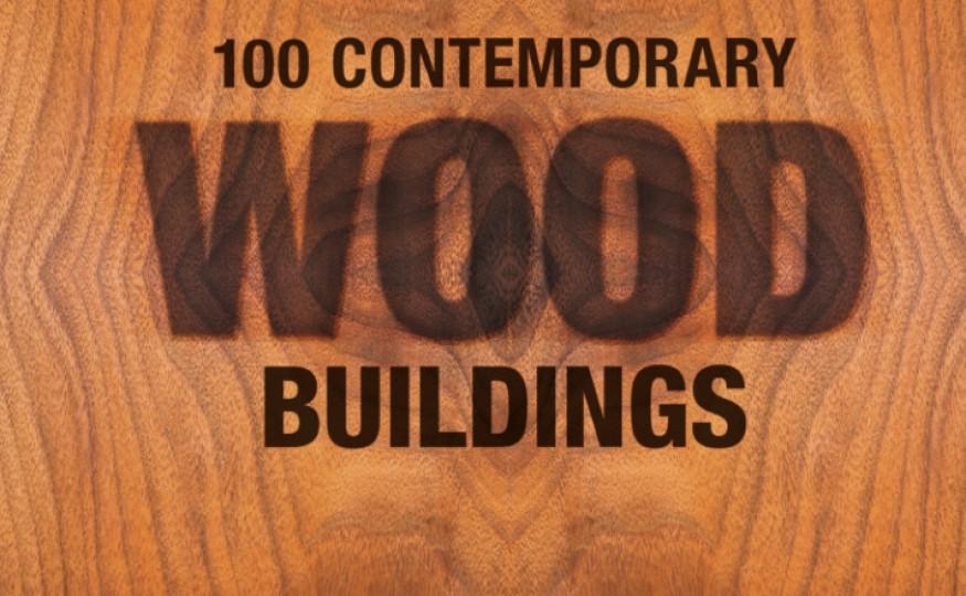 """""""100 Contemporary Wood Buildings"""", Philip Jodidio, wyd. Taschen"""