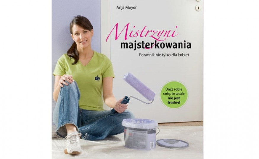 """Mistrzyni majsterkowania"", Anja Meyer"
